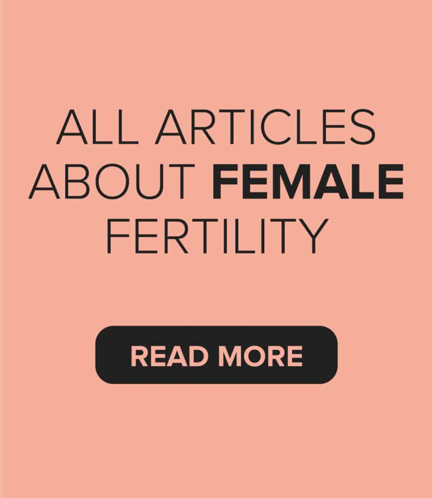 Read all our articles about female fertility